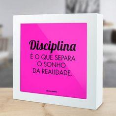 """Linha Fitness - """"Disciplina é o que separa o sonho da realidade."""" É o que separa as gordinhas das saradas."""