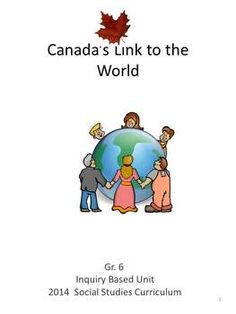 New Inquiry Based Canada's Link to the World Social Studies Curriculum, Teaching Social Studies, Teaching Resources, Student Web, Canadian Identity, Global Citizenship, School Hacks, School Ideas, Inquiry Based Learning