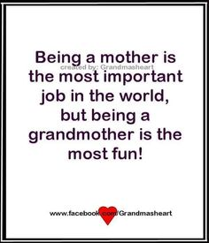 Being a mother is the most important job in the world, but being a grandmother is the most fun! Grandmother Quotes, Grandma And Grandpa, Grandma Sayings, Great Quotes, Me Quotes, Inspirational Quotes, Motivational Sms, Quotes About Grandchildren, Grandparents Day
