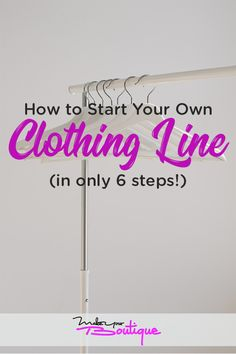Love designing clothes? How about sharing them to the world with these simple guides on how to start your own clothing line online with only 6 steps!.    #clothingline #design #fashion