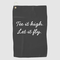 Golf Tee it high. Let it fly slogan Golf Towel Golf Party Games, Golf Party Favors, Golf Party Decorations, Golf Gifts For Men, Gifts For Golfers, Golf Christmas Gifts, Golf Towels, Golf T Shirts, Golf Humor