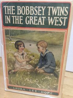 """""""The Bobbsey Twins in The Great West"""", Laura Lee Hope, 1920"""