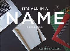 What's in a name? When it's for a brand, everything! Come read our Branding 101 teachers top 5 tips on name selection for new brands on the blog! via Nicolesclasses.com