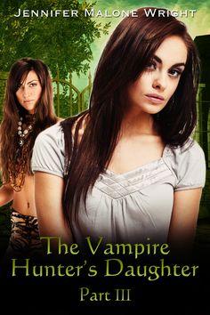 The Vampire Hunter's Daughter Part 3
