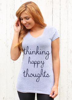 Thinking Happy Thoughts - V Neck Tee #positive #happy #graphictee #cute #womensfashion