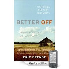 Yes, I do understand the irony of reading a book about life without electricity on my Kindle. And yet.