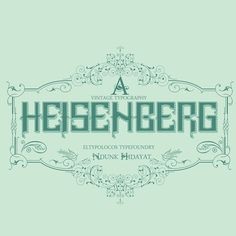 """""""Just did brand new typography. Experiment with brand new type, Floral and ornament. HEISENBERG, name after German noble prize winner for physics. Werner…"""""""