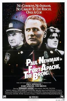 """""""Fort Apache,The Bronx"""" [1981], starring Paul Newman, Edward Asner, Ken Wahl, Rachel Ticotin. From a police officer's viewpoint, this movie depicts the life in New York's infamous South Bronx. In the center is """"Fort Apache"""", as the officers call their police station, which really seems like an outpost in enemy's country. The story follows officer Murphy [Newman] who seems to be a tough cynic, but in truth he's a moralist with a sense for justice."""