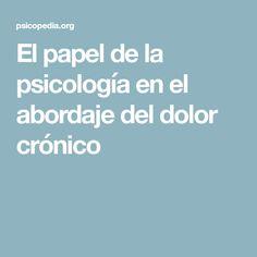 El papel de la psicología en el abordaje del dolor crónico