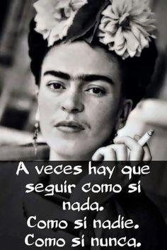 A veces... Prayer Quotes, Me Quotes, Frida Quotes, Filter Quotes, Health Icon, Frida Art, Quotes En Espanol, Diego Rivera, Little Bit