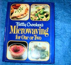 Betty Crockers Microwaving for One or Two Cookbook $6.00, $6