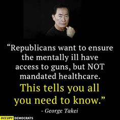 This is literally the worst idea Republicans have come up with in decades.  They want everyone, even the mentally ill, to have guns, but not healthcare insurance.  Congratulations, Republicans!  You're now the party of no compassion, lack or morality, and irresponsibility.