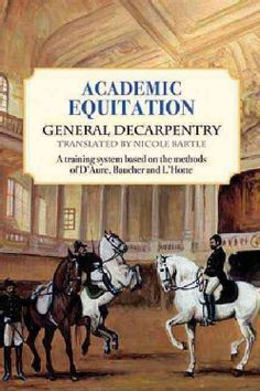 Academic Equitation: A Training System Based on the Methods of D'Aure, Baucher and L'Hotte (Paperback)