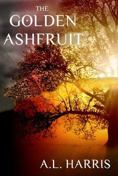 The Golden Ashfruit, by A.L. Harris