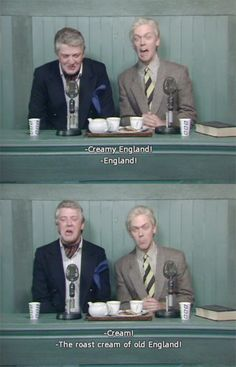 Creamy England. (A Bit of Fry & Laurie)