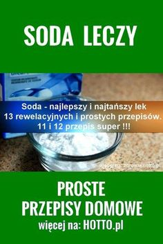 Soda – najlepszy i najtańszy lek – 13 rewelacyjnych i prostych przepisów. 11 i 12 super Polish Recipes, Decoration Design, Herbal Medicine, Good To Know, Health And Beauty, Diabetes, Healthy Life, Natural Remedies, Helpful Hints
