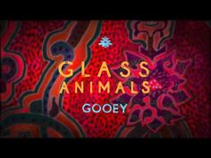Glass Animals - Gooey (official audio) - YouTube