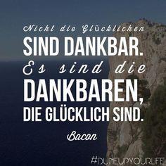Was ist der Zusammenhang zwischen #dankbar & #glücklich?   For more Motivation & Inspiration follow DUNE UP YOUR LIFE