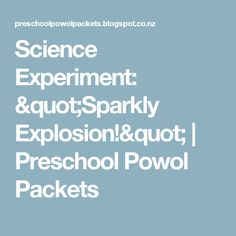 """Science Experiment: """"Sparkly Explosion!""""   Preschool Powol Packets"""
