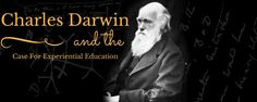 Charles Darwin and the Case For Experiential Education Service Learning, Charles Darwin, Experiential Learning, Student, Science, Education, Usa, Origins, Blog