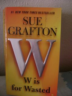 W Is for Wasted by Sue Grafton (2014, Paperback) Berkley Books