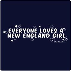 New England T-Shirt / Sweatshirt- Everyone Loves A New England Girl400
