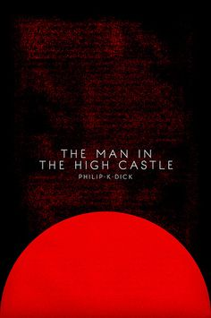 The Man in the High Castle - Philip K Dick -  book cover design. / Nick Caro