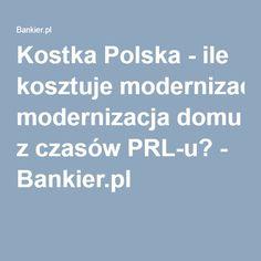 Kostka Polska - ile kosztuje modernizacja domu z czasów PRL-u? - Bankier.pl
