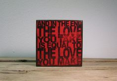 The Beatles Lyric Art Block  And In The End The Love by MatchBlox, $29.00