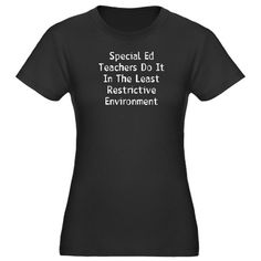 Laura and Ashley I thought of you when I ran across this cute T-shirt Special Teachers Women's Fitted T-Shirt (dark)
