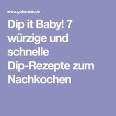 Dip it Baby! 7 würzige und schnelle Dip-Rezepte zum Nachkochen                                                                                                                                                                                 Mehr