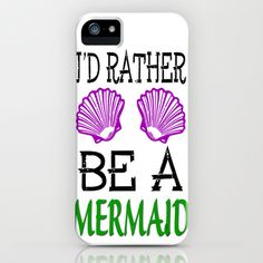 I'd Rather Be A Mermaid iPhone and iPod Case