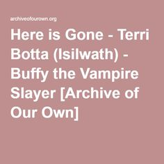 Here is Gone - Terri Botta (Isilwath)  Spike gets the chance to do a few things over.