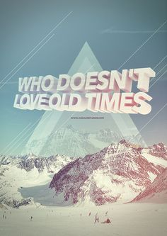 who doesnt love old times? | typography