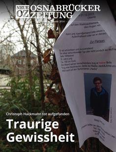 Traurige Gewissheit: Der seit Dezember vermisste Christoph Hackmann aus dem emsländischen Oberlangen wurde tot aus dem Leeraner Hafenbecken geborgen. Weitere Infos lesen Sie in der iPad-Abendausgabe vom 22. Januar 2014.