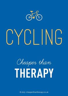 Cycling is cheaper than therapy             #cycling #cyclingquotes
