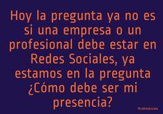 ¿Una empresa o profesional debe tener presencia en Redes Sociales? #citas #quotes #socialmedia