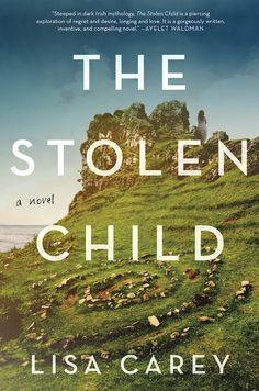 Looking for a magical realism book to add to your reading list? Try The Stolen Child by Lisa Carey.