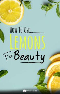7 Ways To Use Lemons For Beauty