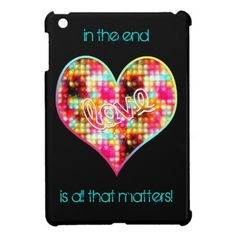 Love is all that matters Gifts iPad Mini Covers Ipad 1, Ipad Mini, Ipad Case, All That Matters, Love Is All, School Binders, Ipad Covers, Cute Gifts, Iphone