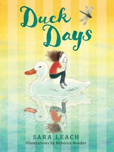 Duck Days by Sara Leach, illustrations by Rebecca Bender - Review Day Book, This Book, Kids Book Club, Youth Services, Bookshelves Kids, Early Readers, Fiction And Nonfiction, Chapter Books, Kids Reading