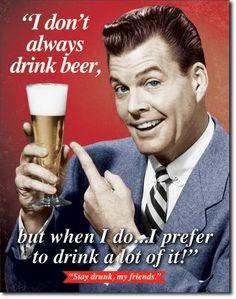 Retro Beer - Stay Drunk My Friends Metal Sign, $11.49 (http://www.jackandfriends.com/retro-beer-stay-drunk-my-friends-metal-sign/)
