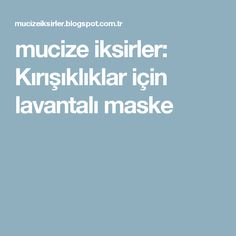 mucize iksirler: Kırışıklıklar için lavantalı maske