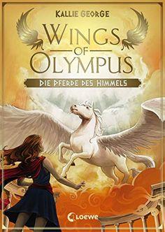 Wings of Olympus - Die Pferde des Himmels (German Edition) - Kindle edition by George, Kallie, Korte, Melanie, Mannchen, Nadine. Children Kindle eBooks @ Amazon.com.