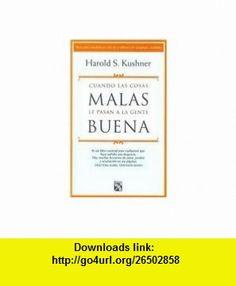Cuando las cosas malas le pasan a la gente buena/ When Bad Things Happen to Good People (Spanish Edition) (9786078000074) Harold S. Kushner, Maria C. Cochella de Cordova , ISBN-10: 6078000071  , ISBN-13: 978-6078000074 ,  , tutorials , pdf , ebook , torrent , downloads , rapidshare , filesonic , hotfile , megaupload , fileserve