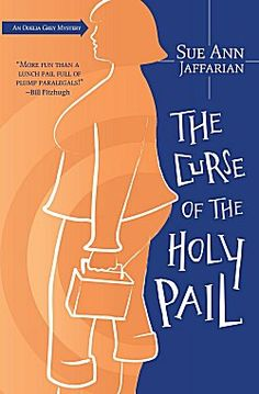 The Curse of the Holy Pail by Sue Ann Jaffarian ~ Kittling: Books