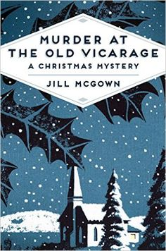 Murder at the Old Vicarage: A Christmas Mystery: Amazon.co.uk: Jill McGown: 9781509809639: Books