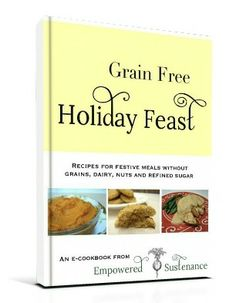 FREE e-cookbook with lots of yummy grain-free recipes. It has pictures for every recipe, too!