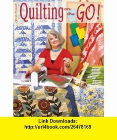 #5356 Quilting on the Go (9781574216677) Suzanne McNeill , ISBN-10: 1574216678  , ISBN-13: 978-1574216677 ,  , tutorials , pdf , ebook , torrent , downloads , rapidshare , filesonic , hotfile , megaupload , fileserve