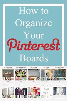 Tips and ideas on how to Organize your Pinterest Boards